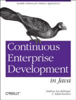 Continuous Enterprise Development in Java av Andrew Lee Rubinger, Aslak Knutsen og Dan Allen (Heftet)