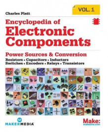 Encyclopedia of Electronic Components: Resistors, Capacitors, Inductors, Semiconductors, Electromagnetism: Volume 1 av Charles Platt (Heftet)
