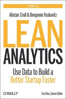 Lean Analytics av Alistair Croll og Benjamin Yoskovitz (Heftet)