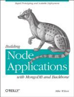 Building Node Applications with MongoDB and Backbone av Mike Wilson (Heftet)