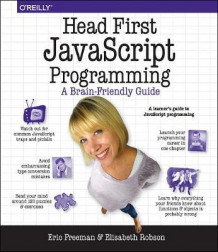 Head First JavaScript Programming av Eric Freeman og Elisabeth Robson (Heftet)