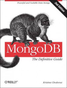 MongoDB: The Definitive Guide av Kristina Chodorow (Heftet)