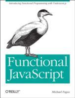 Functional JavaScript av Michael Fogus (Heftet)
