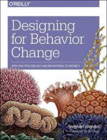 Designing for Behavior Change av Stephen Wendel (Heftet)