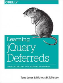 Learning jQuery Deferreds av Terry Jones og Nicholas Tollervey (Heftet)