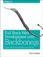 Full Stack Web Development with Backbone.js av Patrick Mulder (Heftet)