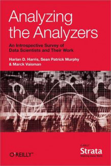 Analyzing the Analyzers av Harlan Harris, Sean Murphy og Marck Vaisman (Heftet)
