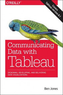 Communicating Data with Tableau av Ben Jones (Heftet)