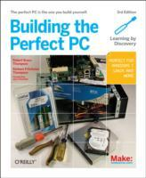 Building the Perfect PC av Robert Bruce Thompson og Barbara Fritchman Thompson (Heftet)