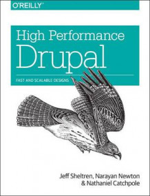 High Performance Drupal av Jeff Sheltren, Narayan Newton og Nathaniel Catchpole (Heftet)