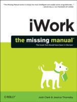 iWork: The Missing Manual av Josh Clark og Jessica Thornsby (Heftet)