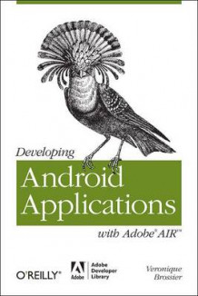 Developing Android Applications with Adobe AIR av Veronique Brossier (Heftet)