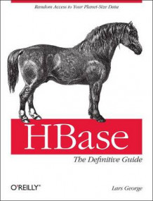 HBase: The Definitive Guide av Lars George (Heftet)