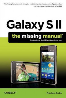 Galaxy S II: The Missing Manual av Preston Gralla (Heftet)