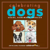 Celebrating Dogs av Jim McCann (Innbundet)
