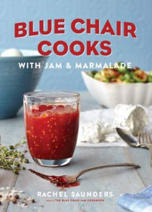 Blue Chair Cooks with Jam & Marmalade av Rachel Saunders (Innbundet)