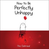 Omslag - How to Be Perfectly Unhappy