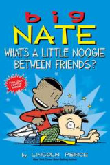 Omslag - Big Nate: What's a Little Noogie Between Friends?
