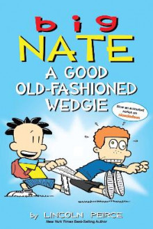 Big Nate: A Good Old-Fashioned Wedgie av Lincoln Peirce (Heftet)