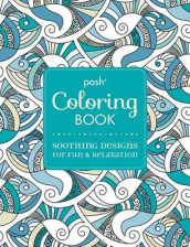 Posh Adult Coloring Book: Soothing Designs for Fun & Relaxation, Volume 7 av Andrews McMeel Publishing (Heftet)