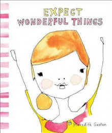 Expect Wonderful Things av Meredith Gaston (Innbundet)
