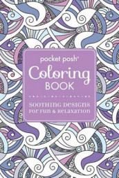 Pocket Posh Adult Coloring Book: Soothing Designs for Fun & Relaxation av Andrews McMeel Publishing (Heftet)