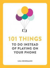 Omslag - 101 Things to Do Instead of Playing on Your Phone