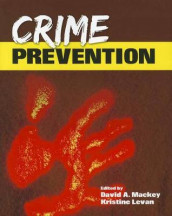 Crime Prevention av Kristine Levan og David A. Mackey (Heftet)