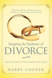 Stopping the Epidemic of Divorce av Barry Cooper (Heftet)