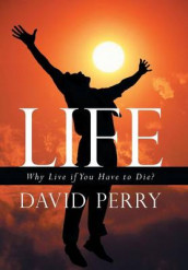 Life av David Perry (Innbundet)