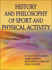 History and Philosophy of Sport and Physical Activity av Mark Dyreson, John Gleaves, R. Scott Kretchmar og Matt Llewellyn (Innbundet)