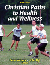 Christian Paths to Health and Wellness av John Byl og Peter Walters (Heftet)