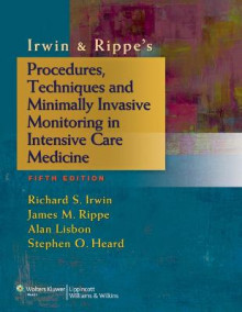 Irwin & Rippe's Procedures, Techniques and Minimally Invasive Monitoring in Intensive Care Medicine av Richard S. Irwin, James M. Rippe, Alan Lisbon og Stephen O. Heard (Heftet)