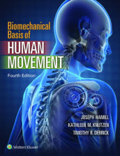 Biomechanical Basis of Human Movement av Timothy R. Derrick, Joseph Hamill og Kathleen M. Knutzen (Innbundet)
