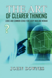 The Art of Clearer Thinking av John Downes (Heftet)