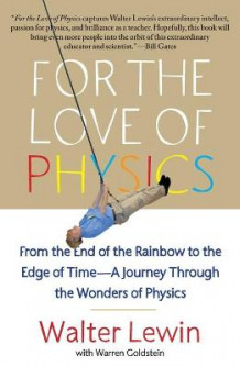 For the Love of Physics av Walter H. G. Lewin (Heftet)