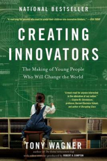Creating Innovators: Making of Young People Who Will Change the World av Tony Wagner (Heftet)