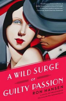A Wild Surge of Guilty Passion av Ron Hansen (Heftet)