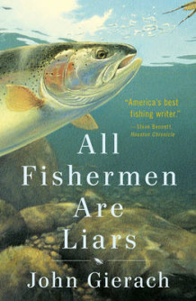All Fishermen Are Liars av John Gierach (Innbundet)