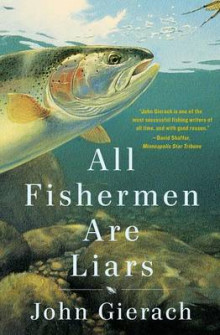 All Fishermen Are Liars av John Gierach (Heftet)