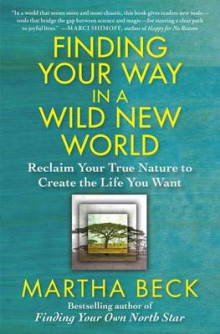 Finding Your Way in a Wild New World av Martha Beck (Heftet)