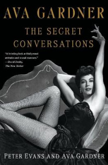 Ava Gardner: The Secret Conversations av Peter Evans (Heftet)