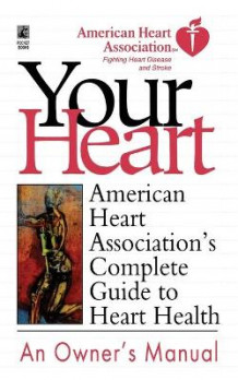 American Heart Association's Complete Guide to Hea av American Heart Association og American Heart Association (Heftet)