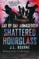 Day by Day Armageddon: Shattered Hourglass av J. L. Bourne (Heftet)