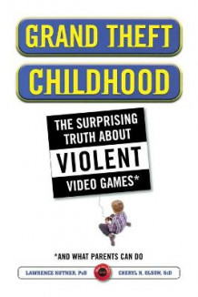 Grand Theft Childhood av Lawrence Kutner og Cheryl Olson (Heftet)