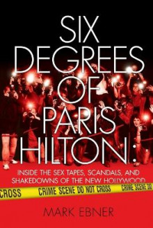 Six Degrees of Paris Hilton av Mark Ebner (Heftet)