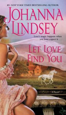 Let Love Find You av Johanna Lindsey (Heftet)