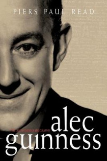 Alec Guinness av Piers Paul Read (Heftet)