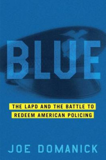 Blue: The LAPD and the Battle to Redeem American Policing av Joe Domanick (Innbundet)