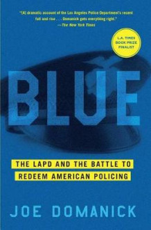 Blue: The LAPD and the Battle to Redeem American Policing av Joe Domanick (Heftet)
